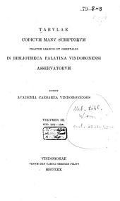 Tabulae codicum manu scriptorum, praeter Graecos et Orientales, in Bibliotheca Palatina Vindobonensi asservatorum: Volume 3