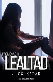 Promesas III: Lealtad