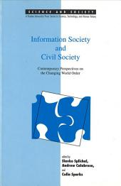 Information Society and Civil Society: Contemporary Perspectives on the Changing World Order