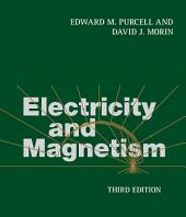 Electricity and Magnetism: Edition 3
