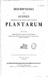 Descriptiones et icones rariorum et pro maxima part novarum plantarum. Auctore Christiano Friis Rottböll,....