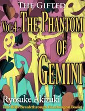 The Gifted Vol.4 - The Phantom of Gemini