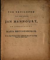 Ter bruilofte van den heere Jan Mannoury, en jongkvrouwe Maria Bruynenburgh