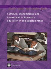 Curricula, Examinations, and Assessment in Secondary Education in Sub-Saharan Africa