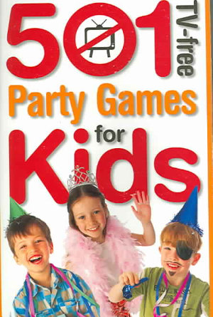501 TV Free Party Games for Kids PDF