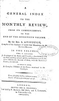 A General Index to the Monthly Review  A catalogue of the books and pamphlets characterized  with the size and price of each article  and reference to the reviews wherein the account of them  with the booksellers  names  are inserted  to which is added a complete index of the names mentioned in the catalogue PDF