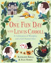 One Fun Day with Lewis Carroll: A Celebration of Wordplay and a Girl Named Alice