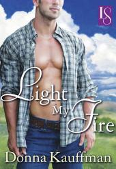Light My Fire: A Loveswept Classic Romance