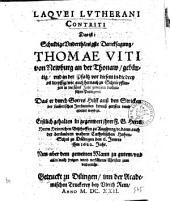 Laquei Lutherani contriti das ist schuldige underthänigste Dancksagung Thomae Viti von Newburg an der Thonaw gebürtig ..., das er durch Gottes Hilff auß den Stricken der lutherischen Irrthumben herauß gerissen unnd errettet worden