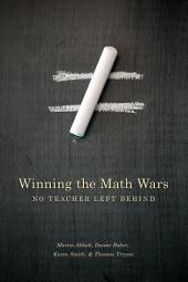 Winning the Math Wars: No Teacher Left Behind