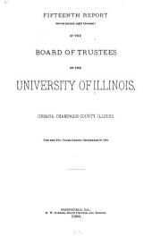 Report of the Board of Trustees of the University of Illinois: Volume 15