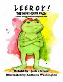 Leeroy the Wide Mouth Frog