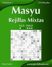 Masyu Rejillas Mixtas - De Fácil a Difícil - Volumen 1 - 276 Puzzles