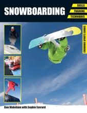 Snowboarding: Skills - Training - Techniques