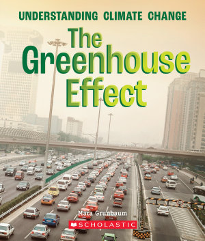 The Greenhouse Effect  A True Book  Understanding Climate Change