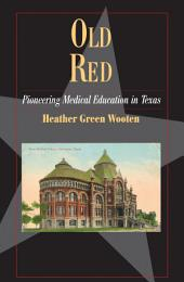 Old Red: Pioneering Medical Education in Texas