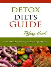 Detox Diets Guide: Detox Diets Menu, Detox Diets for Weight Loss, Detox Diet Plan