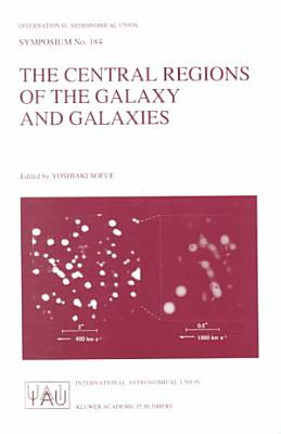 The Central Regions of the Galaxy and Galaxies PDF