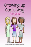 Growing Up God s Way for Girls