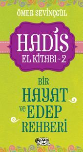 Hadis El Kitabı-2: Bir Hayat ve Edep Rehberi