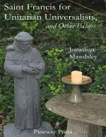 Saint Francis for Unitarian Universalists, and Other Essays