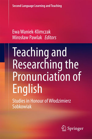 Teaching and Researching the Pronunciation of English