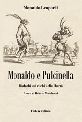 Monaldo e Pulcinella: Dialoghi sui rischi della libertà