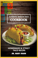 Authentic Mexican Taco Cookbook