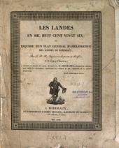 Les Landes en 1826, esquisse d'un plan général d'amélioration des Landes de Bordeaux
