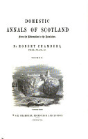 Domestic Annals of Scotland from the Reformation to the Revolution PDF