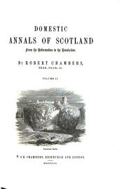 Domestic Annals of Scotland from the Reformation to the Revolution: Volume 2