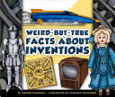 Weird But True Facts about Inventions PDF