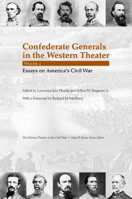 Confederate Generals in the Western Theater  Essays on America s Civil War