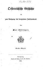 Oesterreichische Geschichte bis zum Ausgange des dreizehnten Jahrhunderts: Band 1