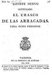 Saynete nuevo intitulado : El Chasco de las arracadas (etc.)
