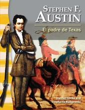 Stephen F. Austin: El Padre de Texas = Stephen F. Austin
