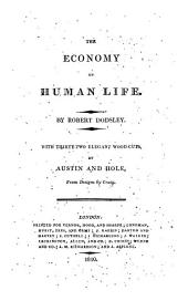 The economy of human life. By R. Dodsley [or rather of uncertain authorship].