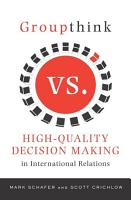 Groupthink Versus High Quality Decision Making in International Relations PDF