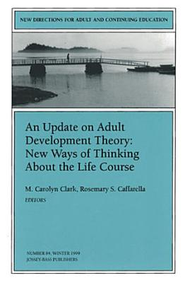 An Update on Adult Development Theory  New Ways of Thinking About the Life Course PDF