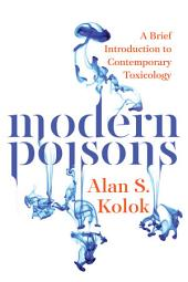 Modern Poisons: A Brief Introduction to Contemporary Toxicology