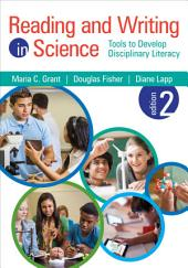 Reading and Writing in Science: Tools to Develop Disciplinary Literacy, Edition 2