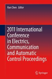 2011 International Conference in Electrics, Communication and Automatic Control Proceedings