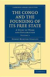 The Congo And The Founding Of Its Free State Book PDF
