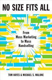 No Size Fits All: From Mass Marketing to Mass Handselling