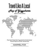 Travel Like a Local - Map of Yogyakarta (Black and White Edition): The Most Essential Yogyakarta (Indonesia) Travel Map for Every Adventure