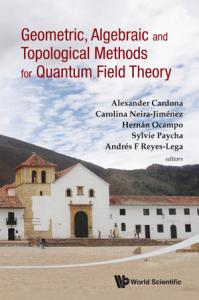Geometric  Algebraic and Topological Methods for Quantum Field Theory PDF