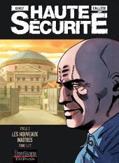 Haute sécurité - Tome 3 - Les nouveaux maîtres -