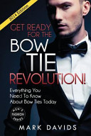 Get Ready for the Bow Tie Revolution! Everything You Need to Know about Bow Ties