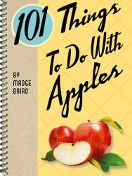 101 Things To Do With Apples Book PDF