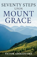 Seventy Steps Upon Mount Grace